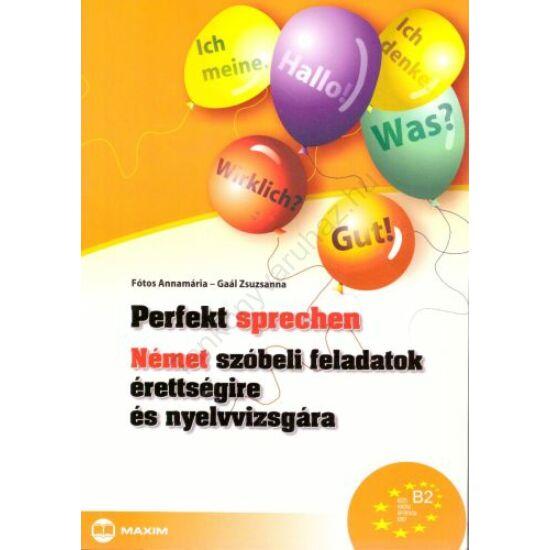 Perfekt sprechen német szóbeli feladatok érettségire és nyelvvizsgára (MX-332)