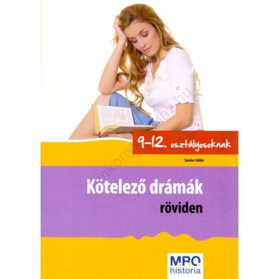 Kötelező drámák röviden –  9-12. osztályosoknak
