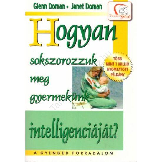 Hogyan sokszorozzuk meg gyermekünk intelligenciáját?