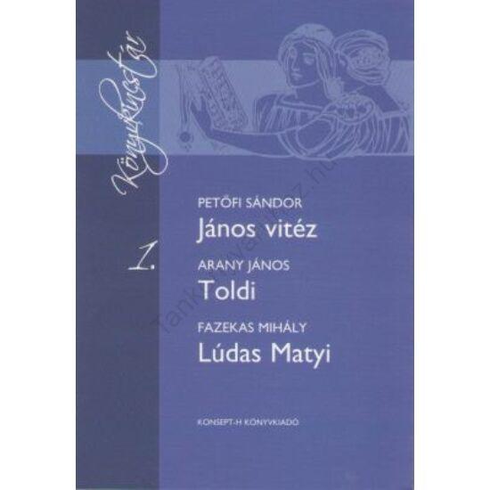 János vitéz-Toldi-Lúdas Matyi