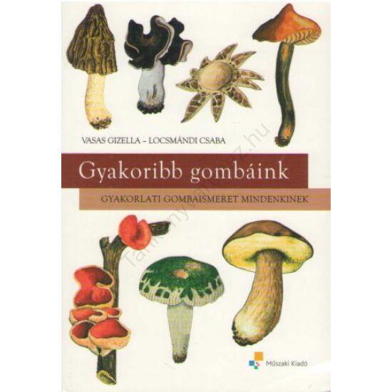 Gyakoribb gombáink (MK-4386-2)