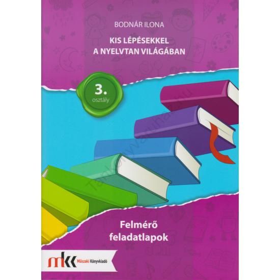 Kis lépésekkel a nyelvtan világában  felmérő feladatlapok 3. osztály (MK-2435/F)