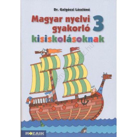 Magyar nyelvi gyakorló kisiskolásoknak 3. munkafüzet (MS-2507)