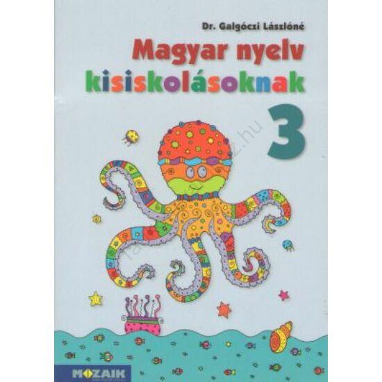 Magyar nyelv kisiskolásoknak 3. Tankönyv (MS-2602)
