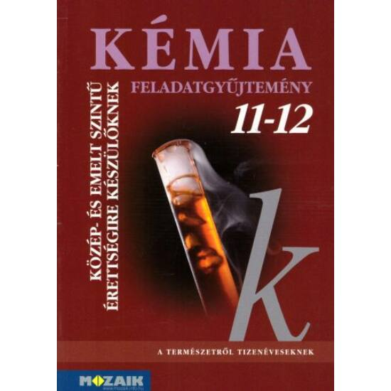 Kémia feladatgyűjtemény  11-12. (MS-3152)