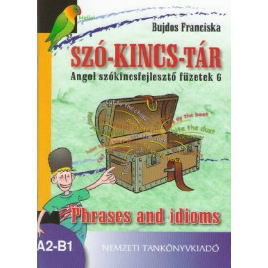 Szó-kincs-tár 6. Phrases and idioms (NT-56580)
