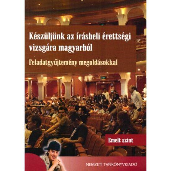 Készüljünk az írásbeli érettségi vizsgára magyarból-Emelt szint (NT-81550)