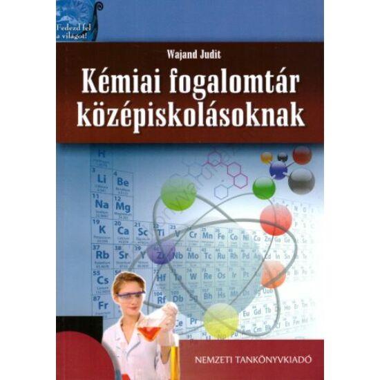 Kémia fogalomtár középiskolásoknak (NT-81558)