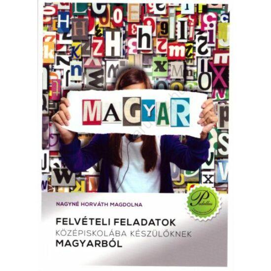 Felvételi feladatok középiskolába készülőknek magyarból (PD-409)